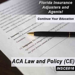 Florida: 8hrs CE - Accredited Claims Adjuster Law and Policy Course for all licenses (except 3-20) INSCE016FL8